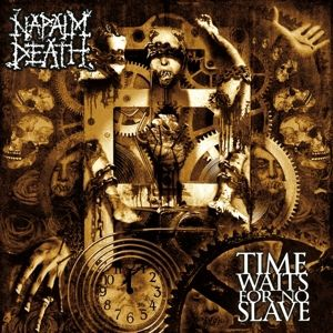 Time Waits For No Slave, Napalm Death