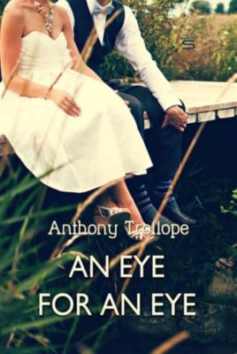 Timeless Classic: An Eye for an Eye, Anthony Trollope