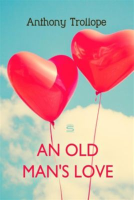 Timeless Classic: An Old Man's Love, Anthony Trollope
