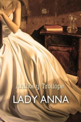 Timeless Classic: Lady Anna, Anthony Trollope