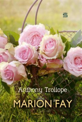 Timeless Classic: Marion Fay, Anthony Trollope