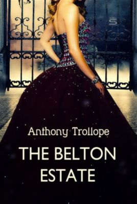 Timeless Classic: The Belton Estate, Anthony Trollope