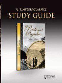 Timeless Classics: Pride and Prejudice Study Guide