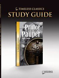 Timeless Classics: The Prince and the Pauper Study Guide
