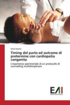 Timing del parto ed outcome di pretermine con cardiopatia congenita, Silvia Varano