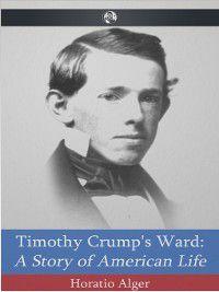 Timothy Crump's Ward, Horatio Alger