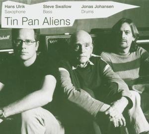 Tin Pan Aliens, Hans Ulrik, Steve Swallow, Jonas Johansen