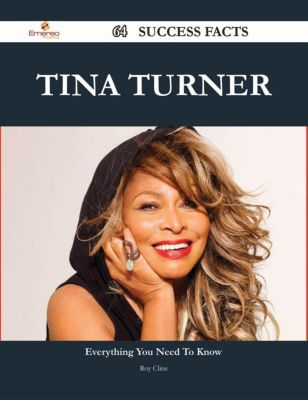 Tina Turner 64 Success Facts - Everything you need to know about Tina Turner, Roy Cline