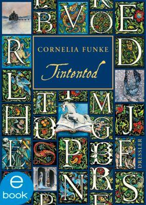 Tintenwelt Trilogie Band 3: Tintentod, Cornelia Funke