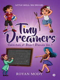 Tiny Dreamers – Collection of Short Stories Vol. 1, Royan Mody