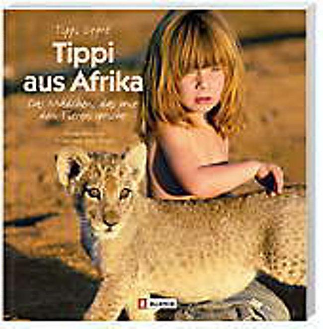 95ddc31561 Tippi aus Afrika Buch von Tippi Degre portofrei bei Weltbild.de