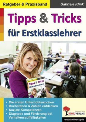 Tipps & Tricks für Erstklasslehrer, Gabriele Klink