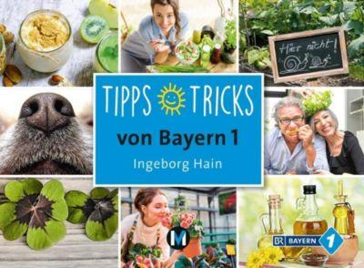 Tipps, Tricks von Bayern 1 - Ingeborg Hain |