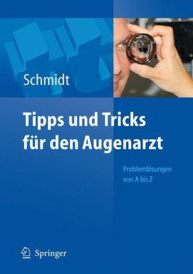 Tipps und Tricks für den Augenarzt, Dieter Schmidt