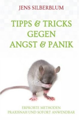 Tips & Tricks gegen Angst & Panik - Jens Silberblum |