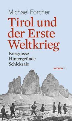 Tirol und der Erste Weltkrieg - Michael Forcher pdf epub
