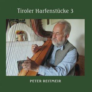 Tiroler Harfenstücke Iii, Peter Reitmeir