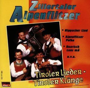 Tiroler Lieder, Tiroler Klänge, Zillertaler Alpenflitzer
