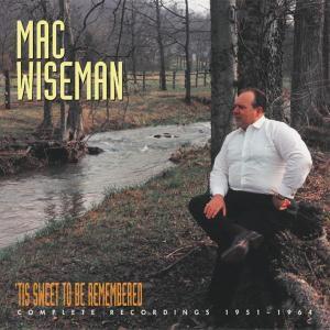 'Tis Sweet To Be Remembered, Mac Wiseman