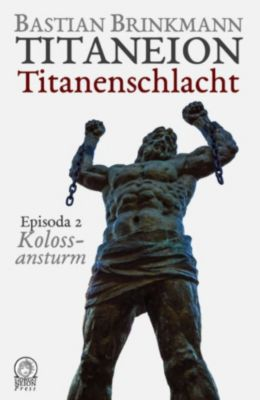 Titaneion Titanenschlacht: Titaneion Titanenschlacht - Episoda 2: Kolossansturm, Bastian Brinkmann