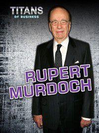 Titans of Business: Rupert Murdoch, Dennis Fertig