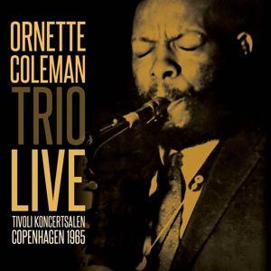Tivoli Koncertsalen Copenhagen 1965, Ornette Coleman Trio