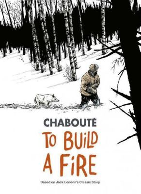 To Build a Fire, Christophe Chabouté
