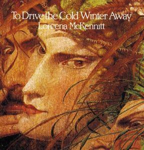 To Drive The Cold Winter Away, Loreena McKennitt