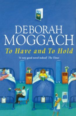 To Have And To Hold, Deborah Moggach