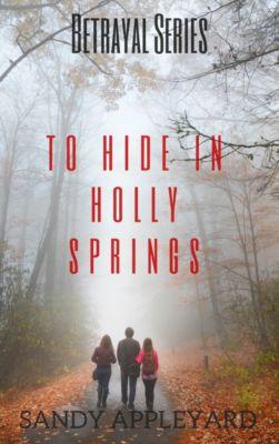 To Hide in Holly Springs, Sandy Appleyard
