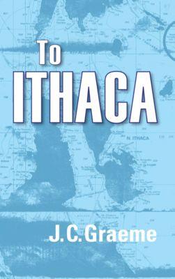 To Ithaca, J.C. Graeme