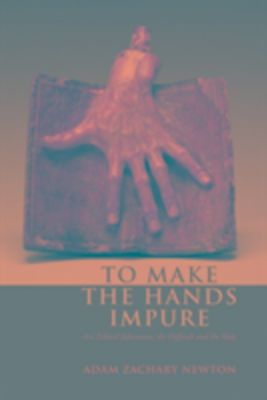 To Make the Hands Impure, Adam Zachary Newton