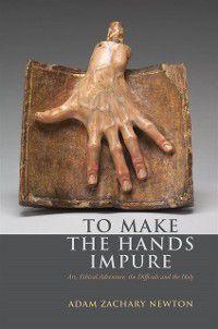 To Make the Hands Impure, Adam Zachary Newton