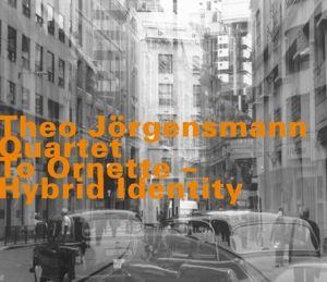 To Ornette-Hybrid Identity, Theo Jörgensmann Quartet