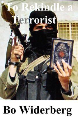 To Rekindle a Terrorist, Bo Widerberg