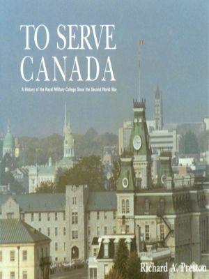 To Serve Canada, Richard Preston