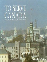 To Serve Canada, Richard Preston