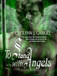 To Stand with Angels, Dawné Dominique, Caitlynn J. Gabriel