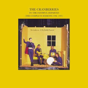 To The Faithful Departed (The Complete Sessions 1996-1997), The Cranberries