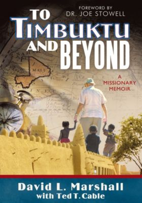To Timbuktu and Beyond, David L. Marshall, Ted T. Cable
