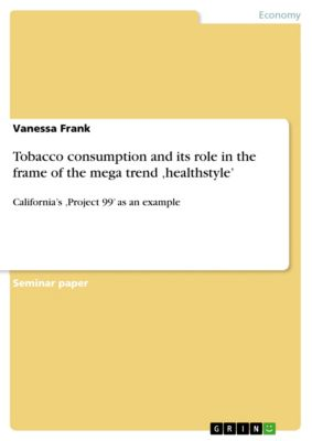Tobacco consumption and its role in the frame of the mega trend 'healthstyle', Vanessa Frank
