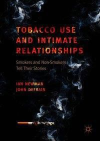 Tobacco Use and Intimate Relationships, Ian Newman, John DeFrain, Tagi Qoulouvaki