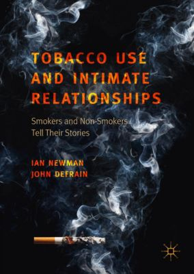 Tobacco Use and Intimate Relationships, Ian Newman, John DeFrain