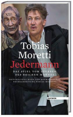Tobias Moretti - Jedermann - Hugo von Hofmannsthal  