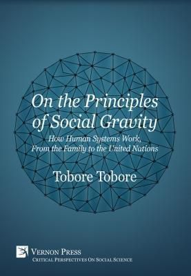 Tobore, T: On the Principles of Social Gravity, Tobore Tobore