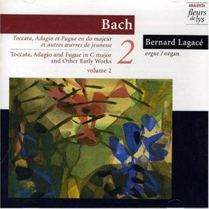 Toccata,Adagio U.Fuge 2, Bernard Lagace