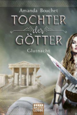 Tochter der Götter - Glutnacht - Amanda Bouchet pdf epub