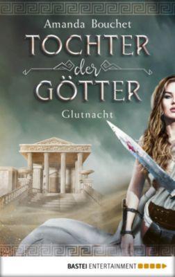 Tochter-der-Götter-Trilogie: Tochter der Götter - Glutnacht, Amanda Bouchet