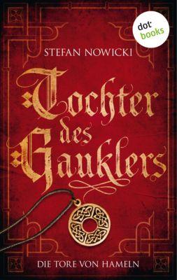 Tochter des Gauklers - Erster Roman: Die Tore von Hameln, Stefan Nowicki