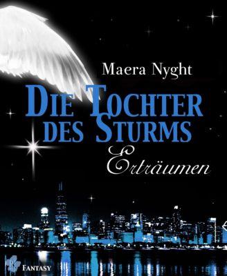 Tochter des Sturms: Die Tochter des Sturms 3 - Erträumen, Maera Nyght
